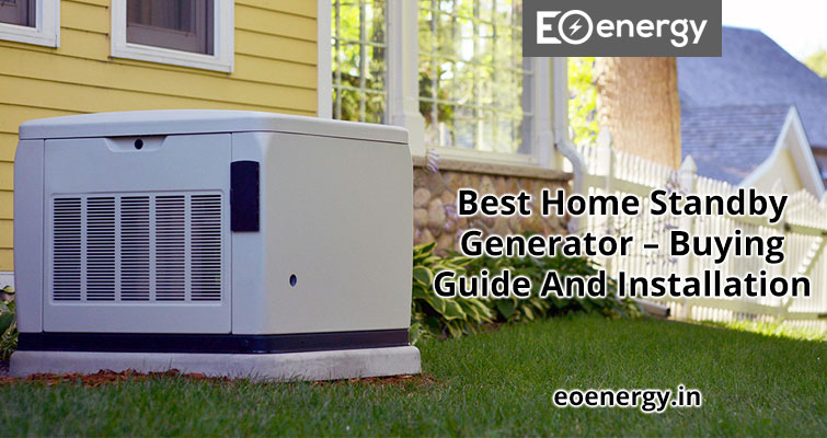 Best Home Standby Generator – Buying Guide And Installation