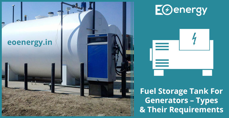 Fuel Storage Tank For Generators – Types & Their Requirements