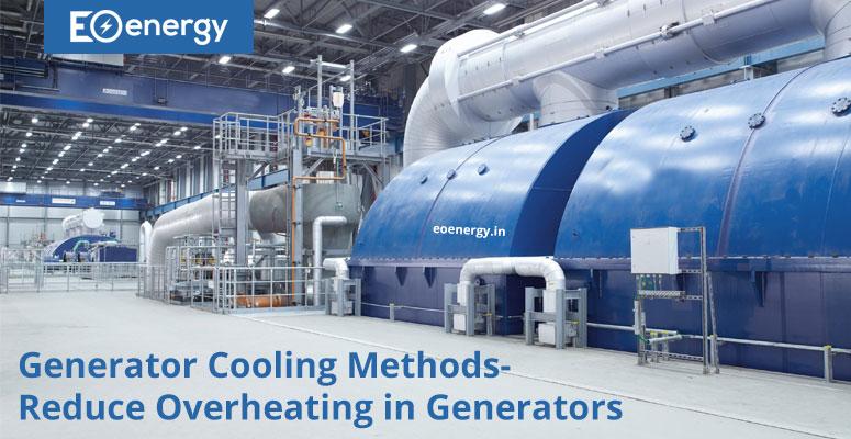Generator Cooling Methods-Reduce Overheating in Generators