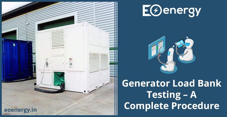 Generator Load Bank Testing – A Complete Procedure