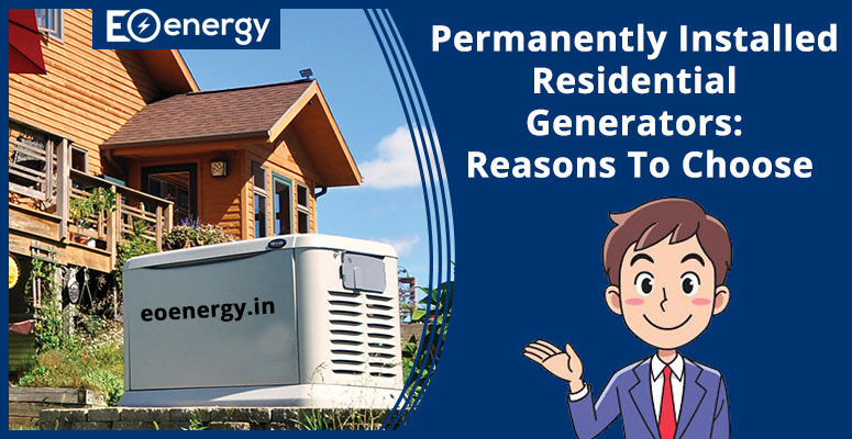 Permanently Installed Residential Generators: Reasons To Choose