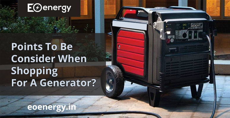 Points To Be Consider When Shopping For A Generator?