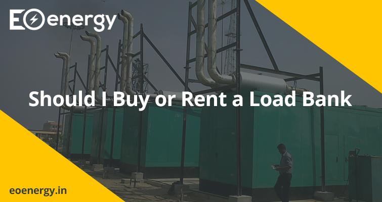 Should I Buy or Rent a Load Bank