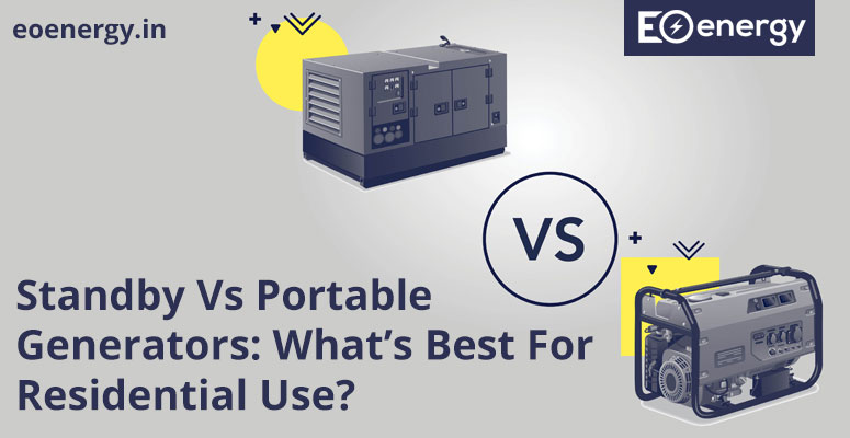 Standby Vs Portable Generators: What's Best For Residential Use?
