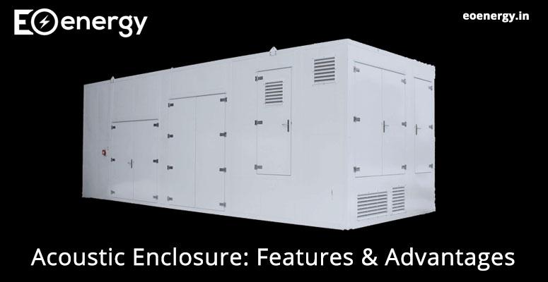 Acoustic Enclosure: Features & Advantages