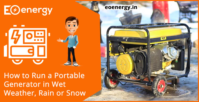 How to Run a Portable Generator in Wet Weather, Rain or Snow