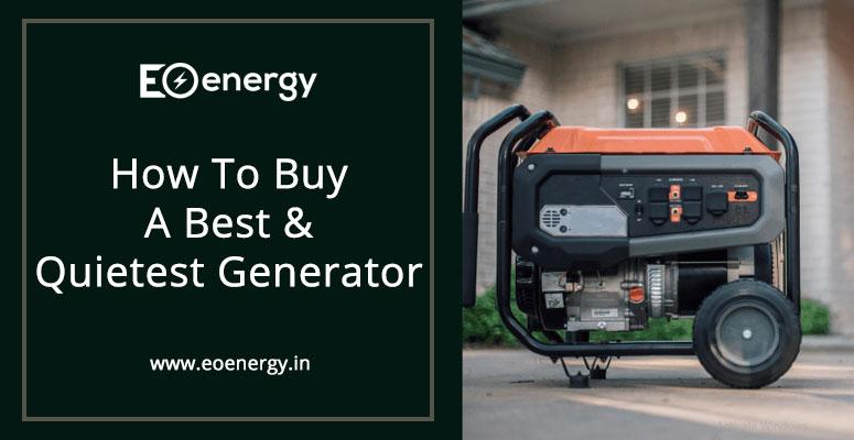 How To Buy A Best & Quietest Generator