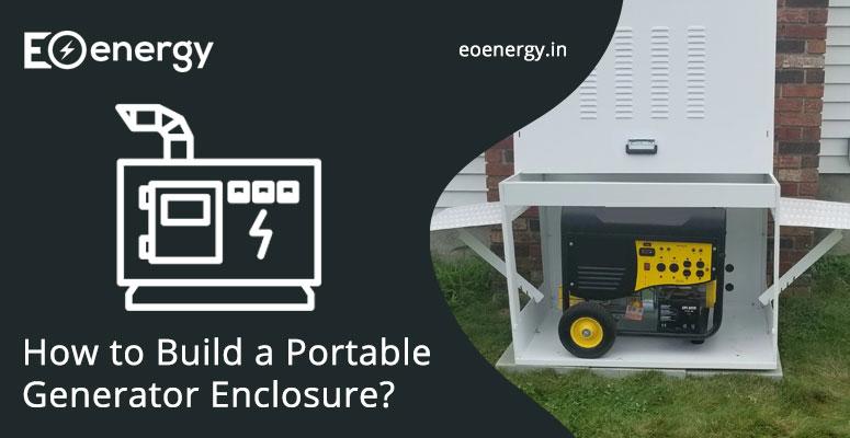 How to Build a Portable Generator Enclosure?