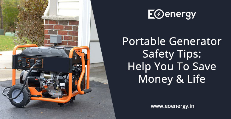 Portable Generator Safety Tips: Help You To Save Money & Life