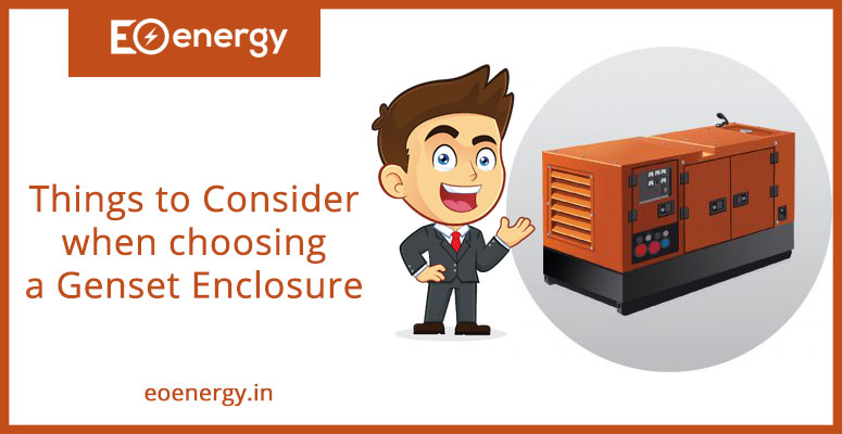 Things to Consider when choosing a Genset Enclosure