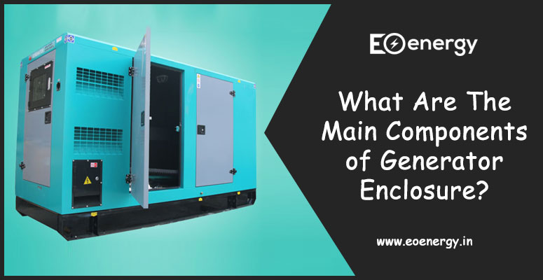 What Are The Main Components of Generator Enclosure?