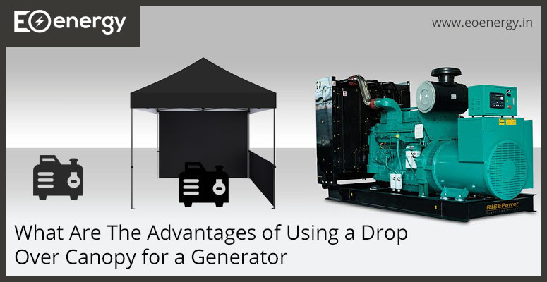 What Are The Advantages of Using a Drop Over Canopy for a Generator