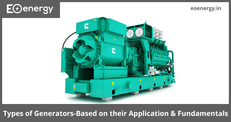 Types of Generators-Based on their Application & Fundamentals